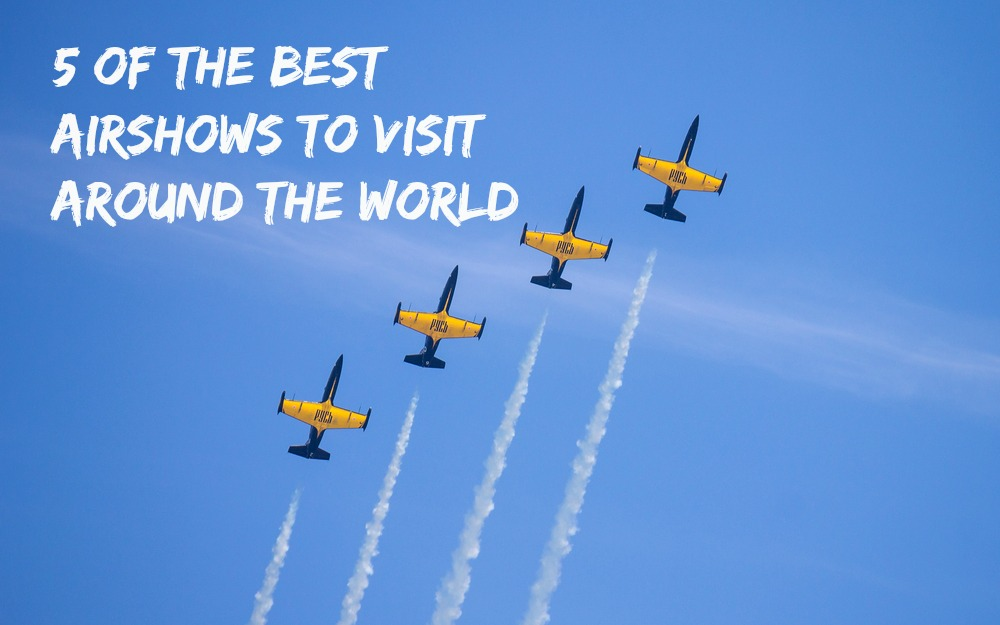5 of the best Airshows to visit around the World